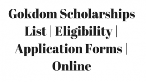 Gokdom Scholarships List | Eligibility | Application Forms | Online